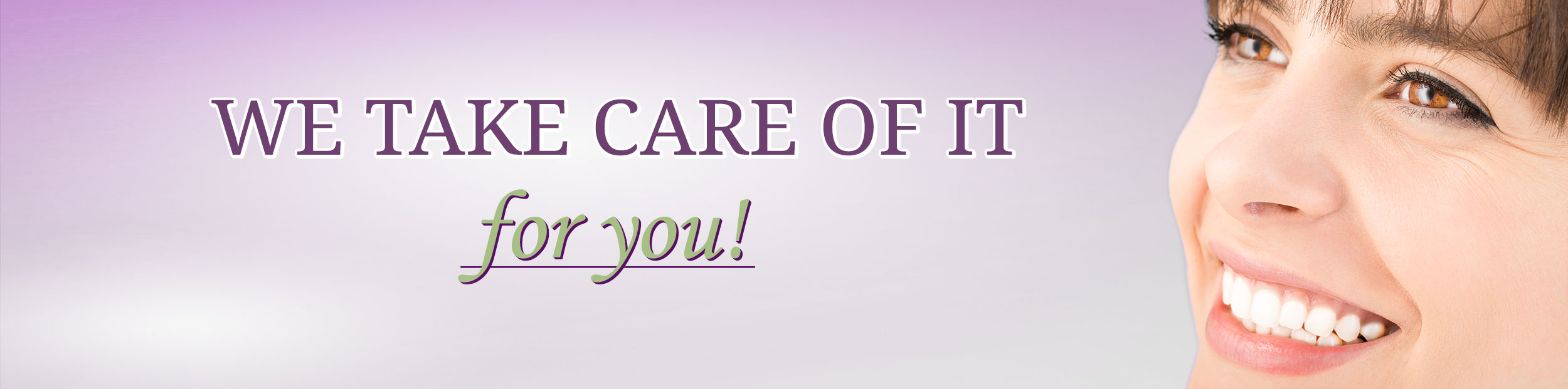 We take care of it for you banner with woman smiling